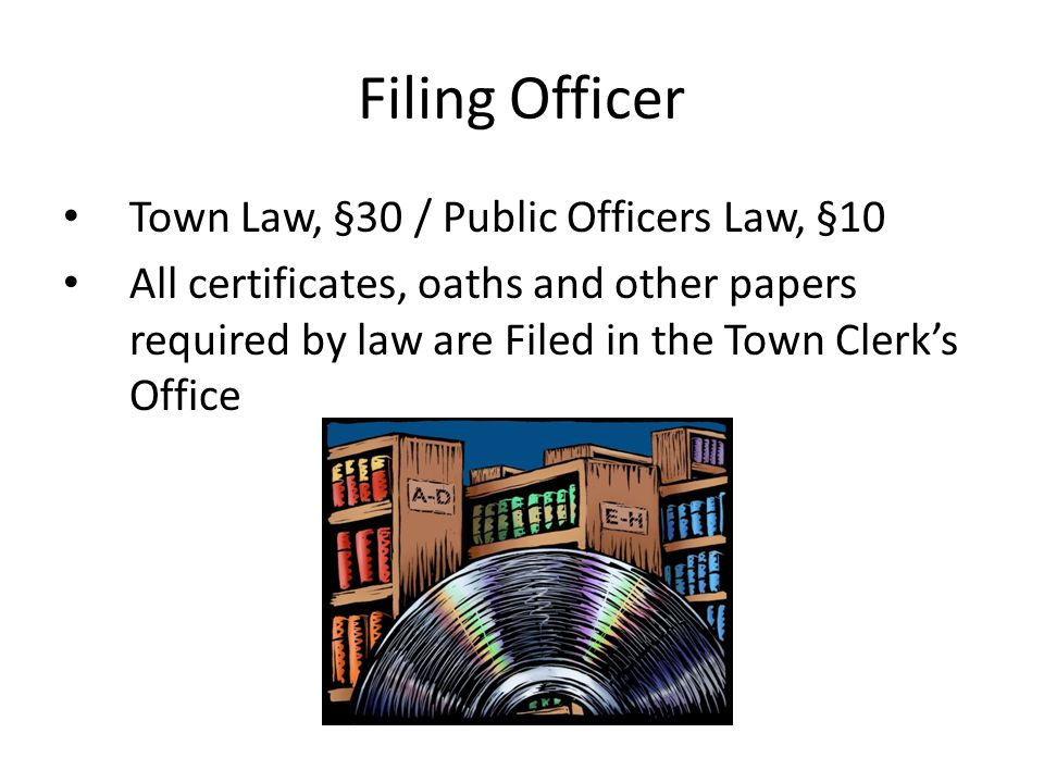 Filing Officer Town Law, §30 / Public Officers Law, §10