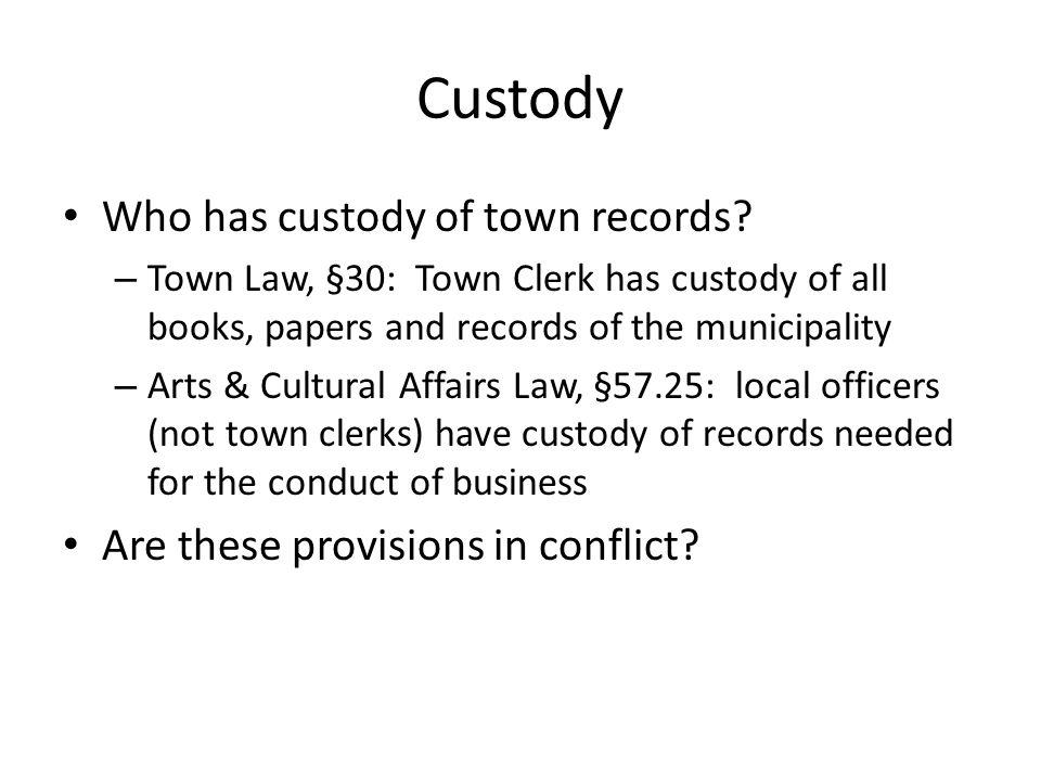 Custody Who has custody of town records