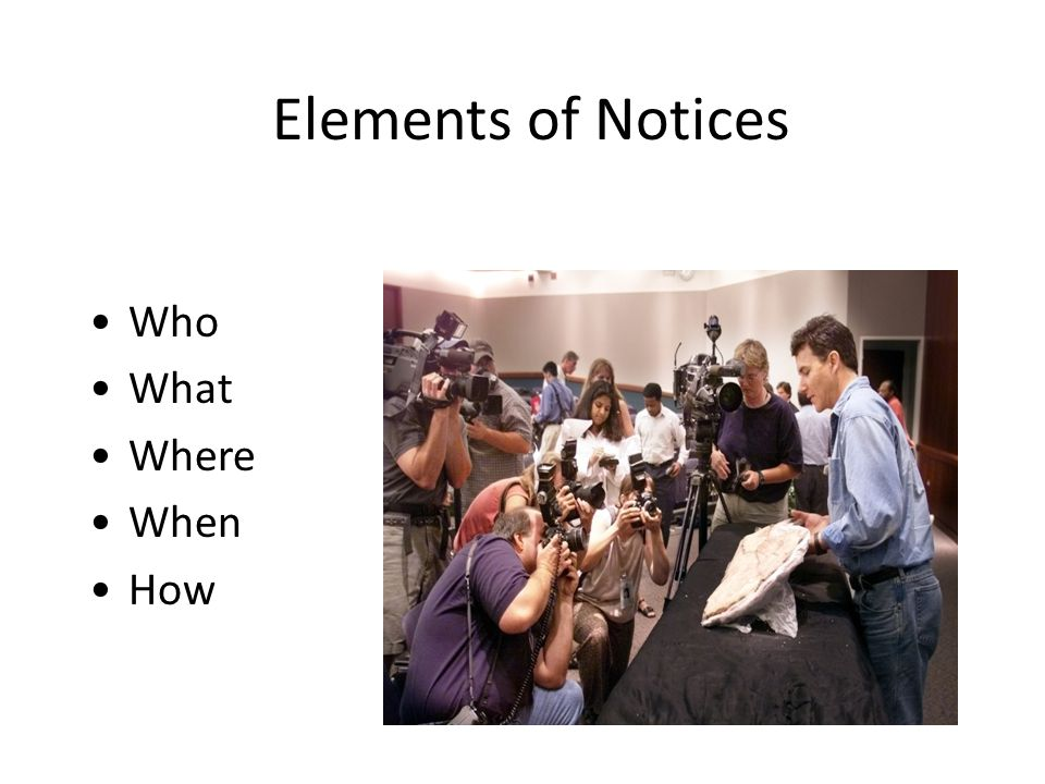 Elements of Notices Who What Where When How