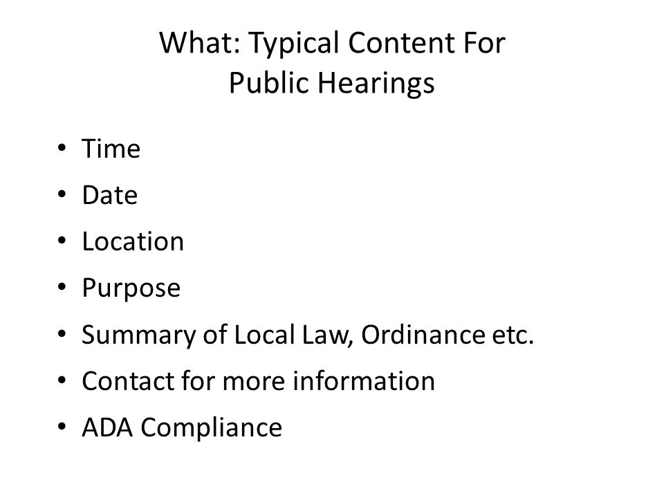 What: Typical Content For Public Hearings