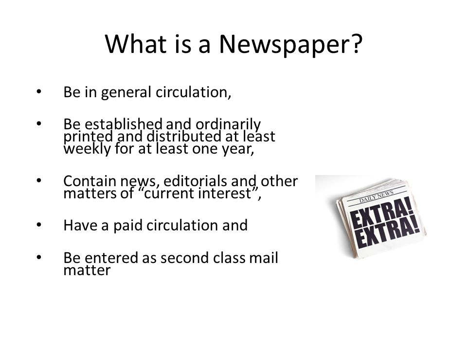 What is a Newspaper Be in general circulation,
