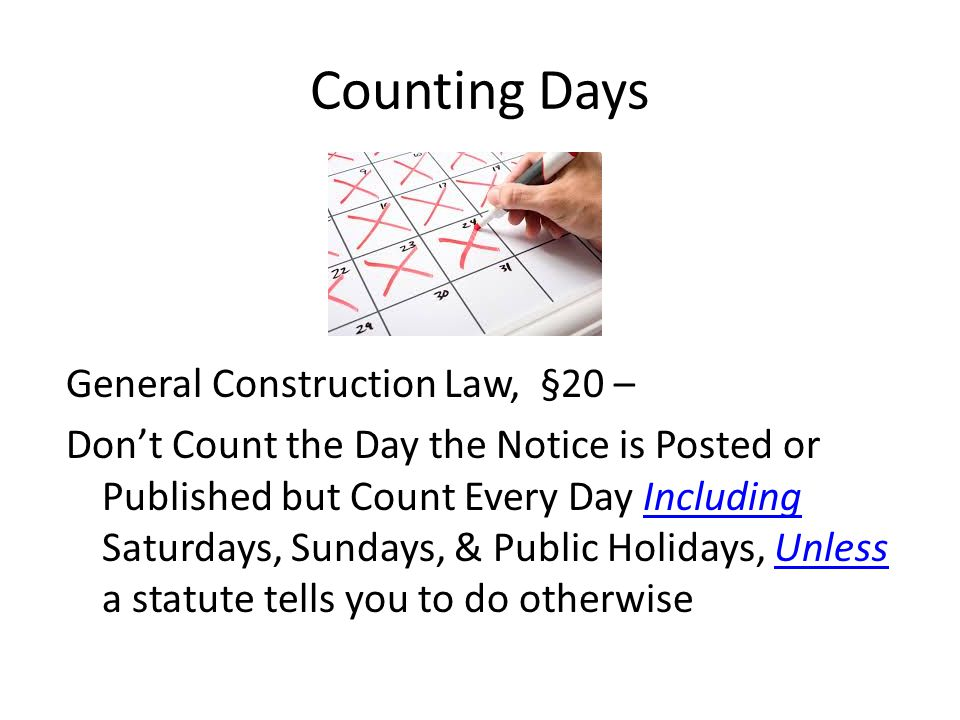 Counting Days General Construction Law, §20 –