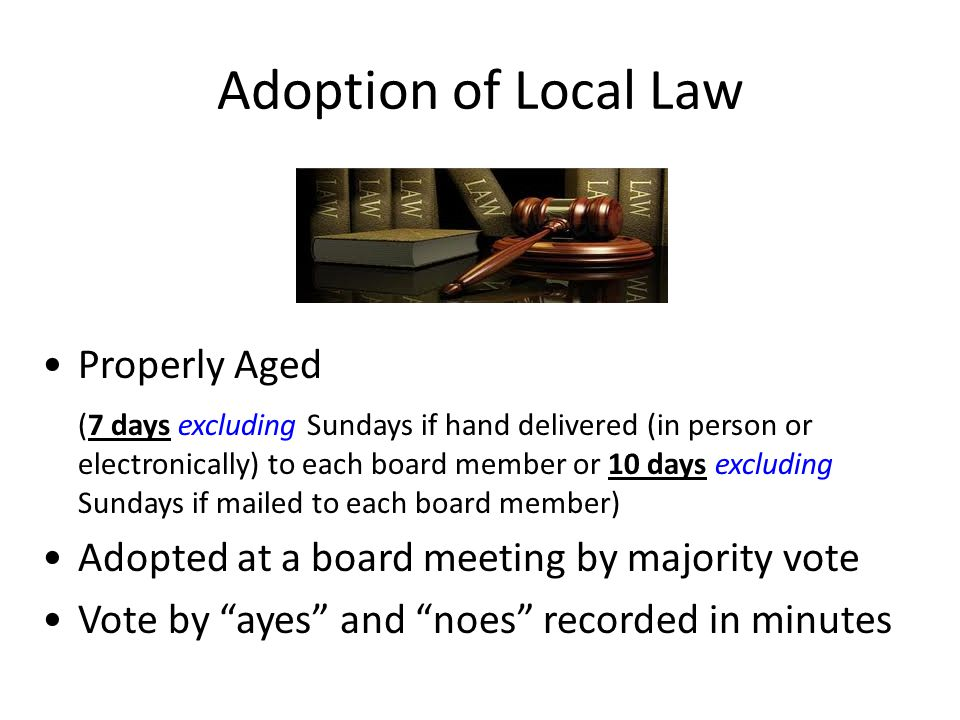 Adoption of Local Law Properly Aged