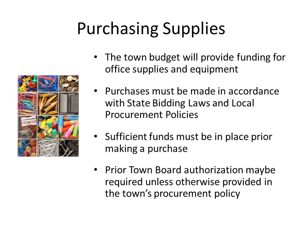Purchasing Supplies The town budget will provide funding for office supplies and equipment.
