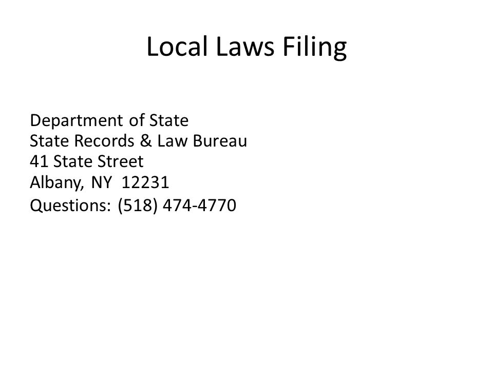 Local Laws Filing Department of State State Records & Law Bureau 41 State Street Albany, NY 12231 Questions: (518) 474-4770