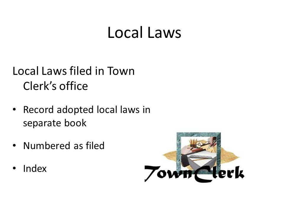 Local Laws Local Laws filed in Town Clerk's office
