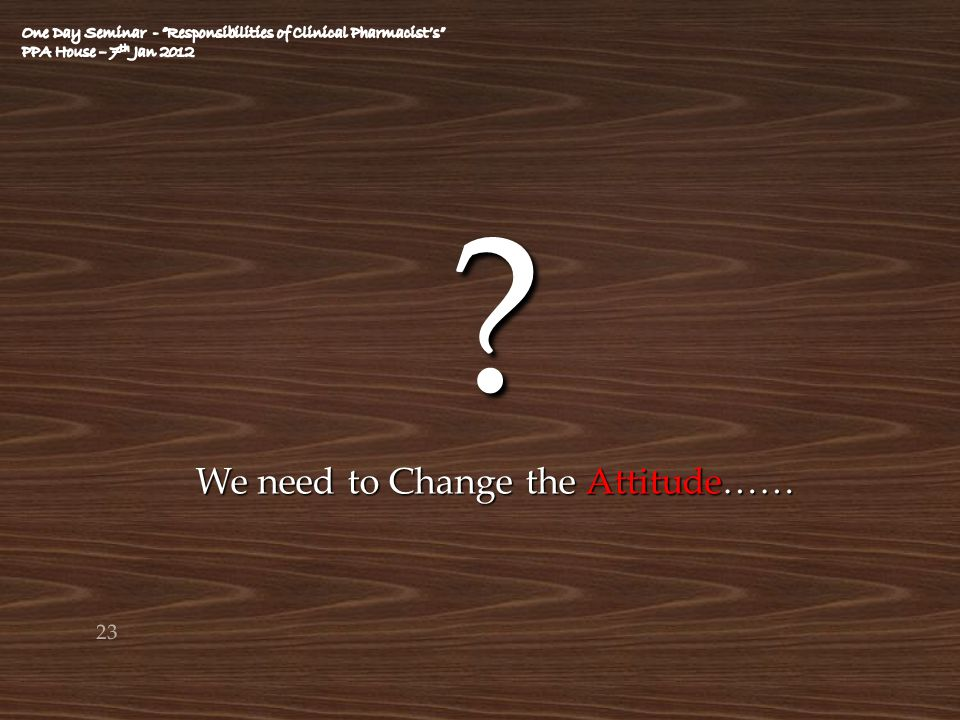 We need to Change the Attitude……