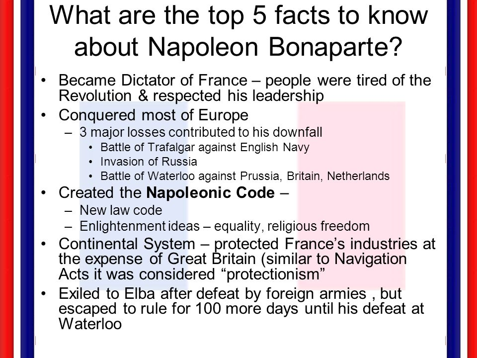 What are the top 5 facts to know about Napoleon Bonaparte