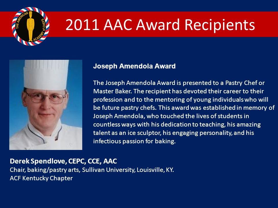 2011 AAC Award Recipients Derek Spendlove, CEPC, CCE, AAC
