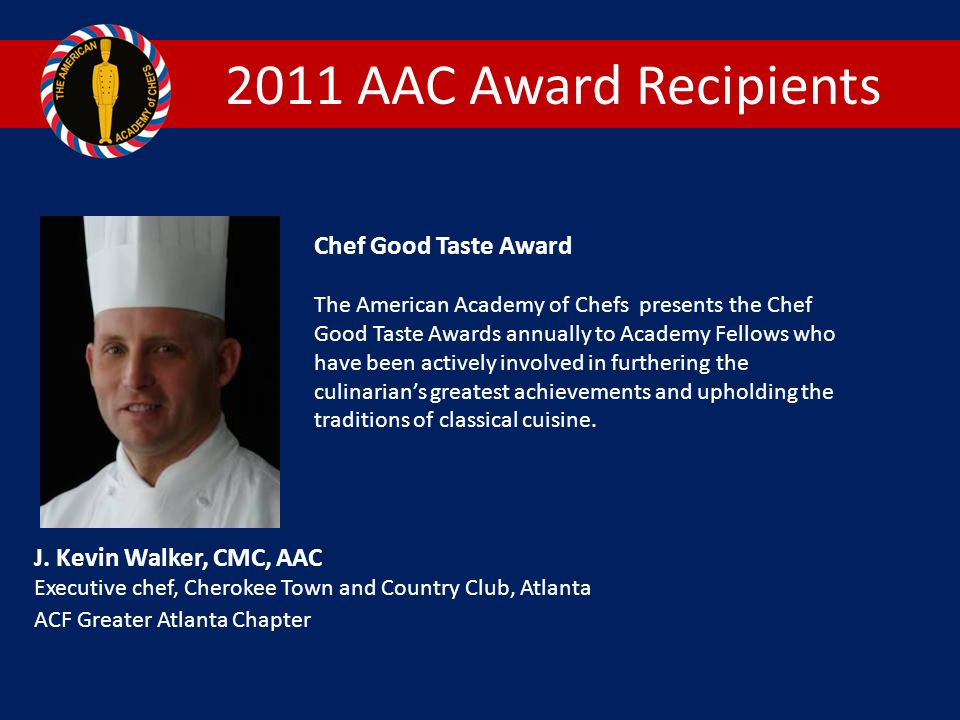 2011 AAC Award Recipients Chef Good Taste Award