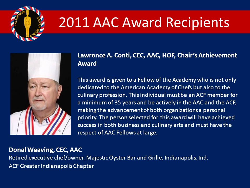 2011 AAC Award Recipients Lawrence A. Conti, CEC, AAC, HOF, Chair's Achievement Award.