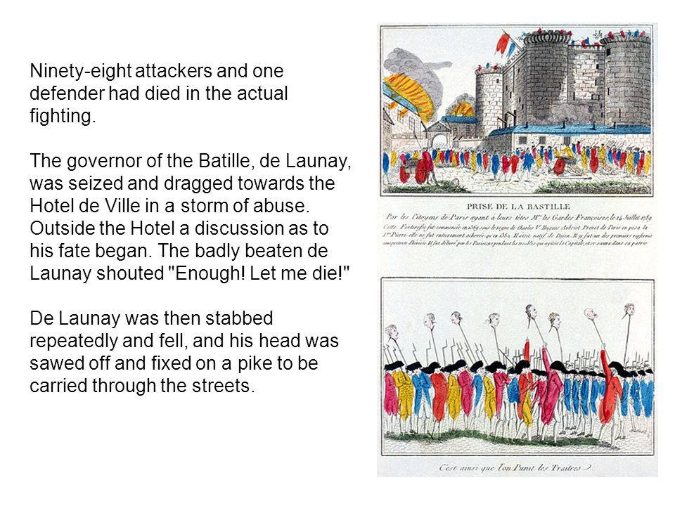 Ninety-eight attackers and one defender had died in the actual fighting.