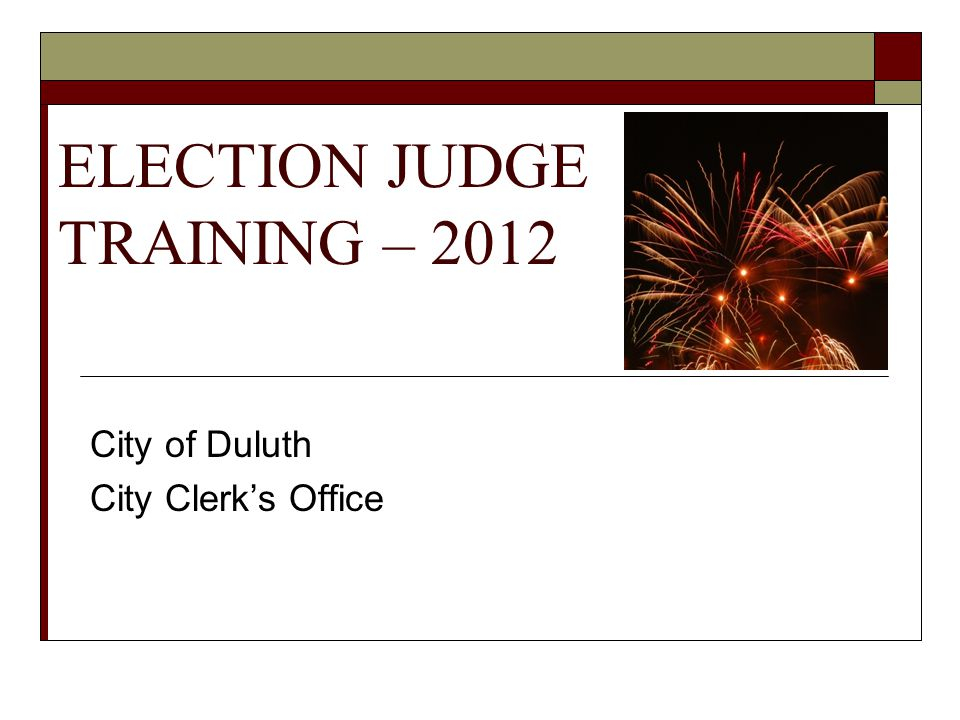 ELECTION JUDGE TRAINING – 2012