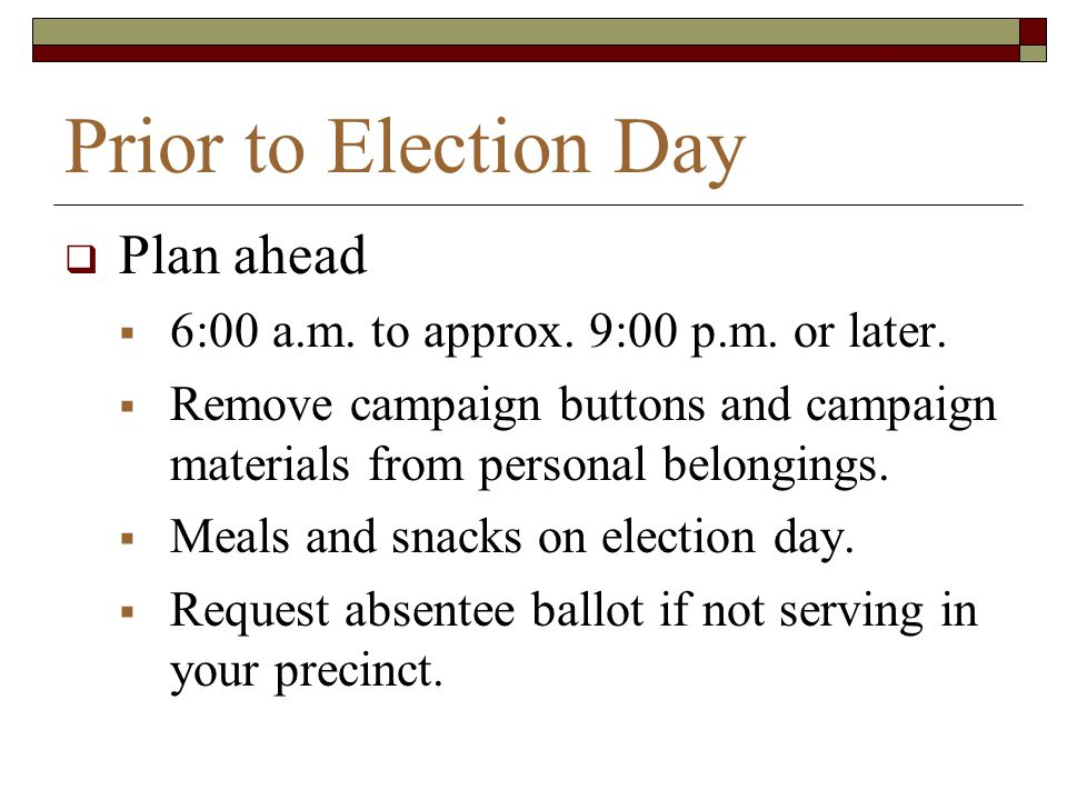 Prior to Election Day Plan ahead