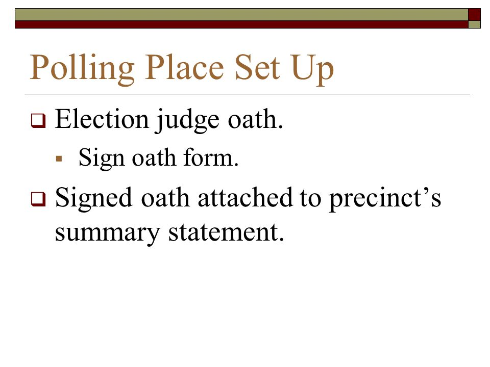 Polling Place Set Up Election judge oath.