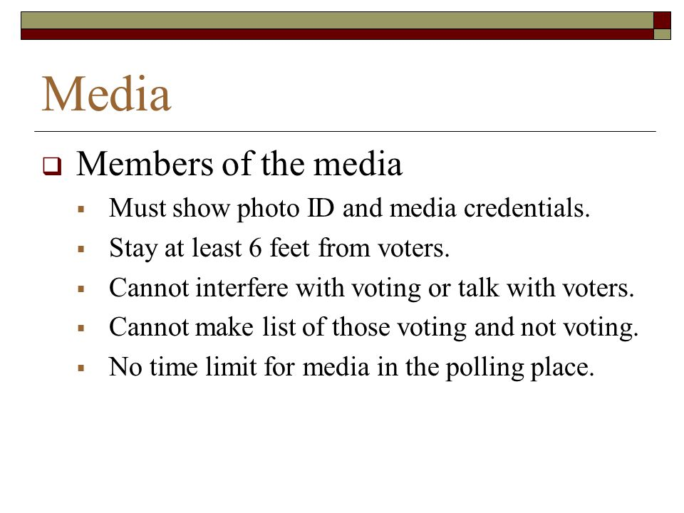 Media Members of the media Must show photo ID and media credentials.
