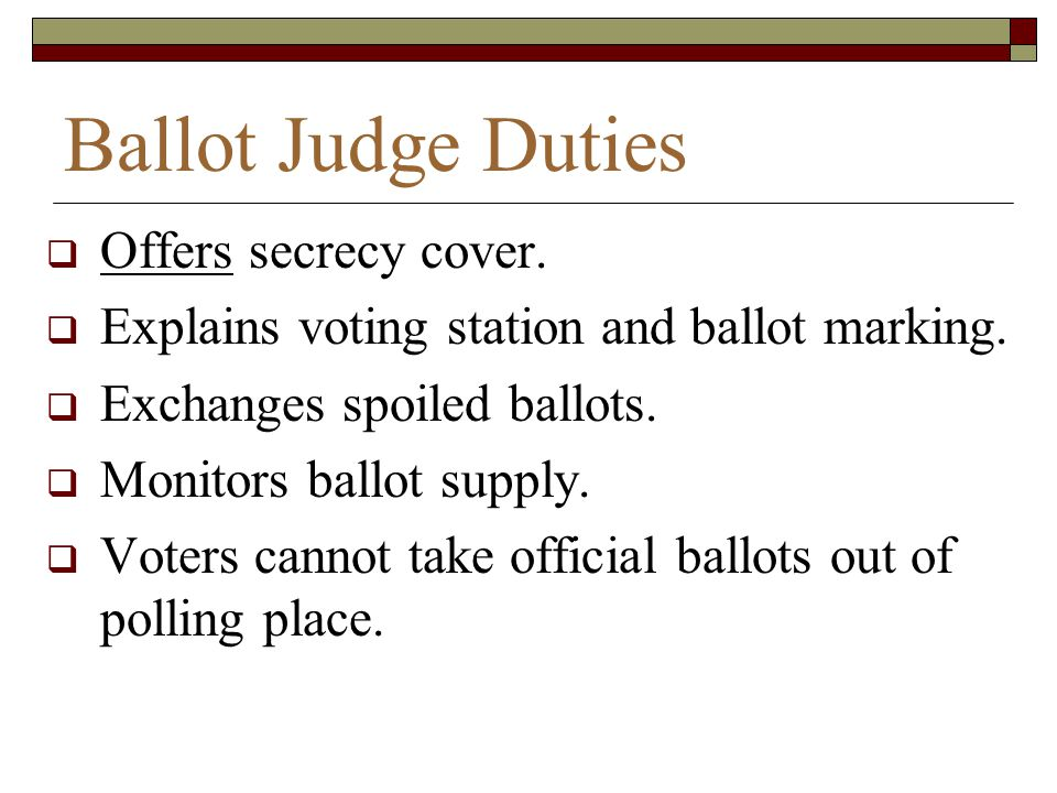 Ballot Judge Duties Offers secrecy cover.