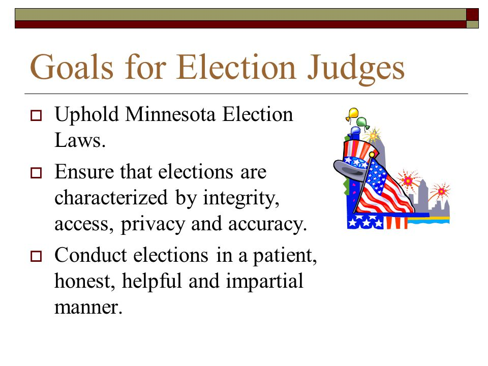 Goals for Election Judges