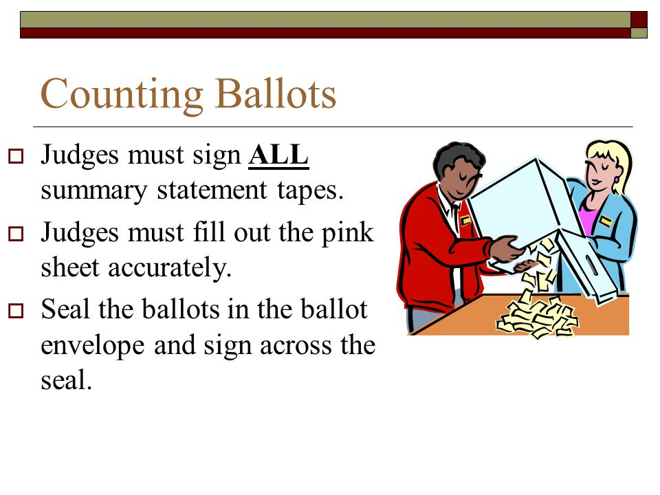 Counting Ballots Judges must sign ALL summary statement tapes.
