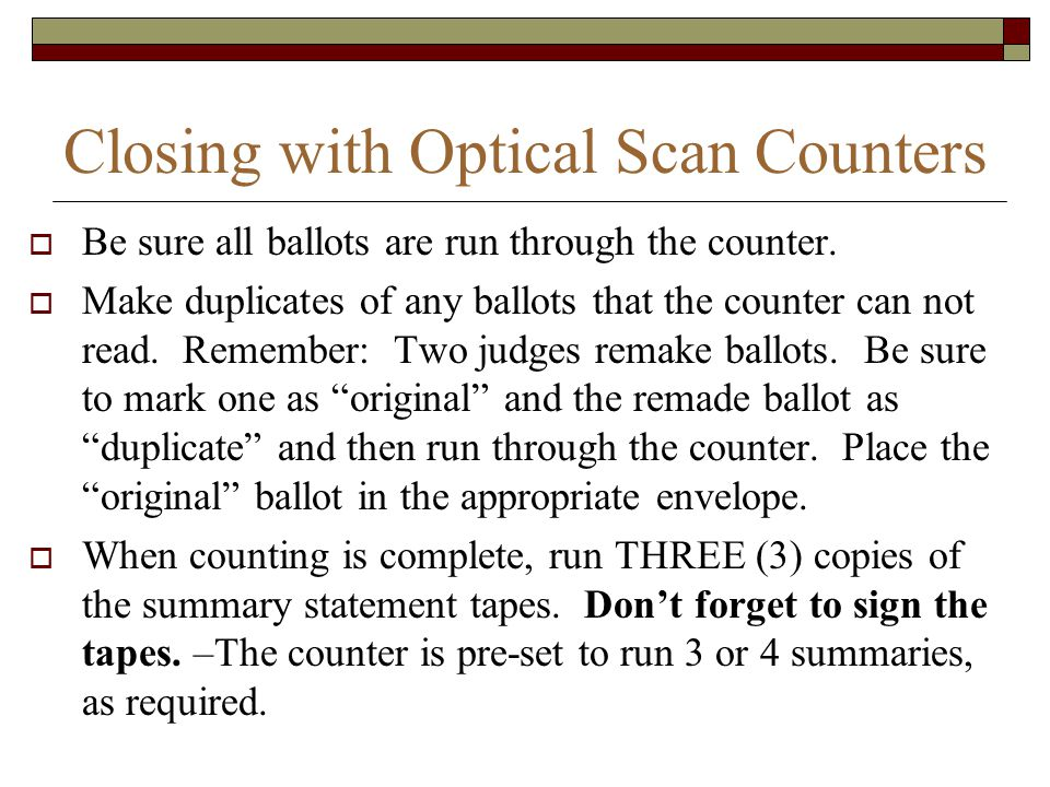 Closing with Optical Scan Counters