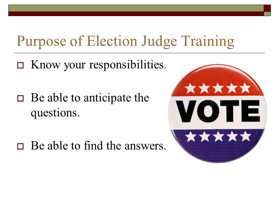 Purpose of Election Judge Training