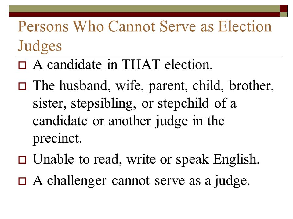 Persons Who Cannot Serve as Election Judges