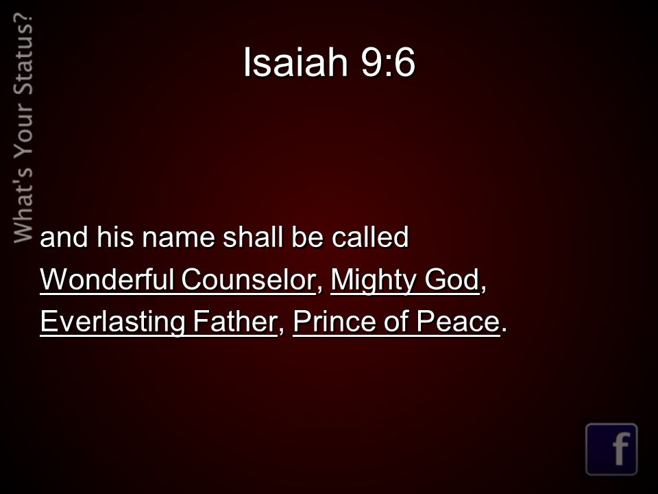Isaiah 9:6 and his name shall be called