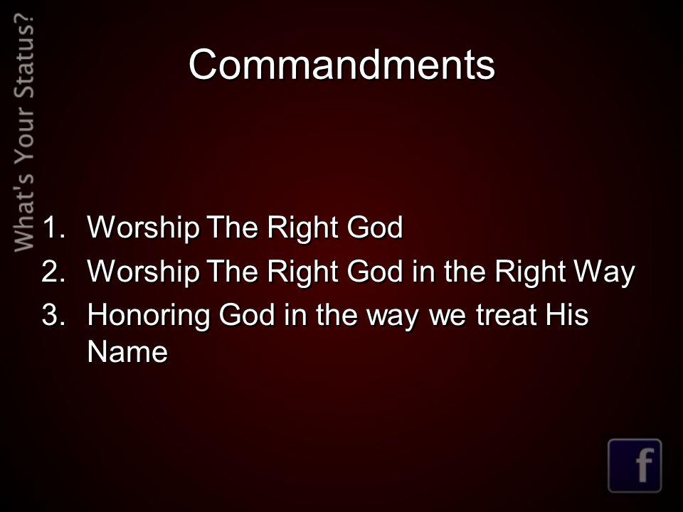 Commandments Worship The Right God