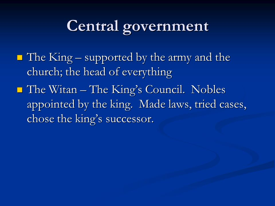 Central government The King – supported by the army and the church; the head of everything.