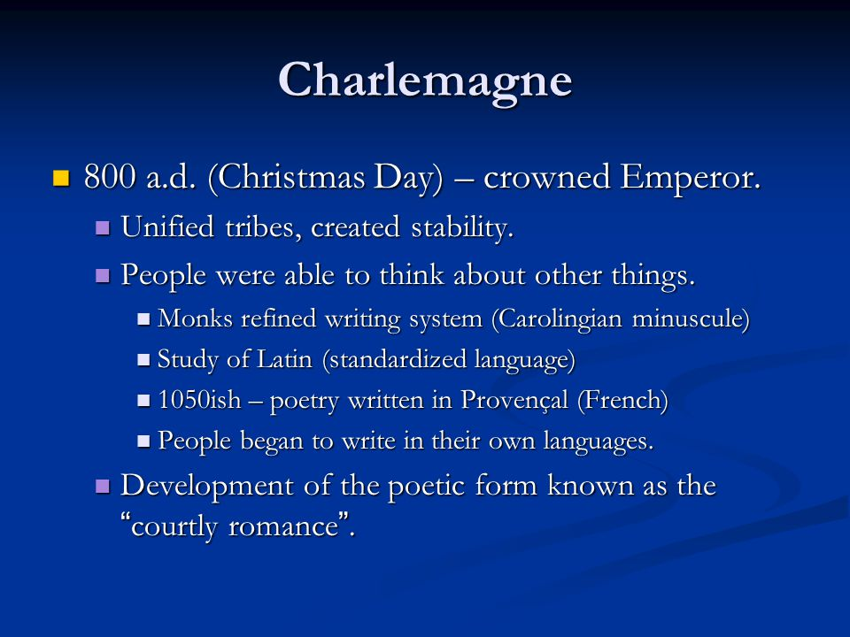 Charlemagne 800 a.d. (Christmas Day) – crowned Emperor.