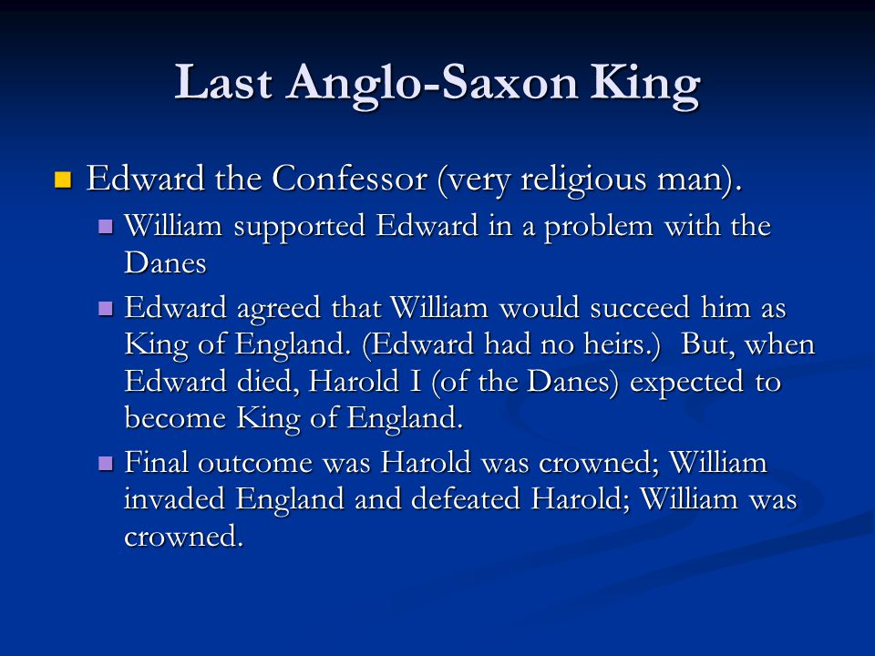 Last Anglo-Saxon King Edward the Confessor (very religious man).
