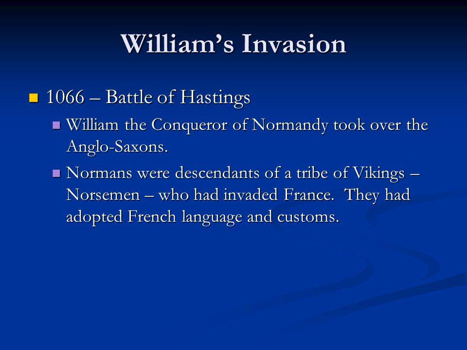 William's Invasion 1066 – Battle of Hastings