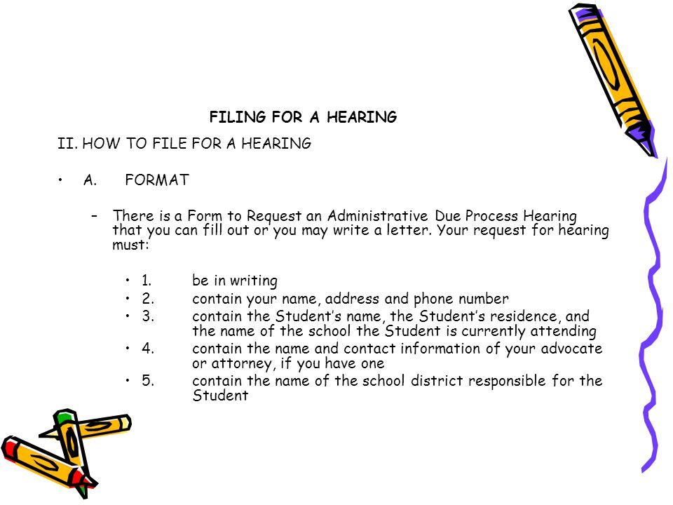 FILING FOR A HEARING II. HOW TO FILE FOR A HEARING. A. FORMAT.