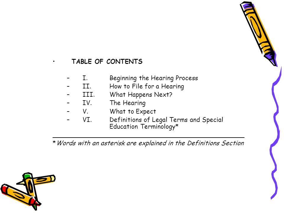 TABLE OF CONTENTS I. Beginning the Hearing Process. II. How to File for a Hearing. III. What Happens Next