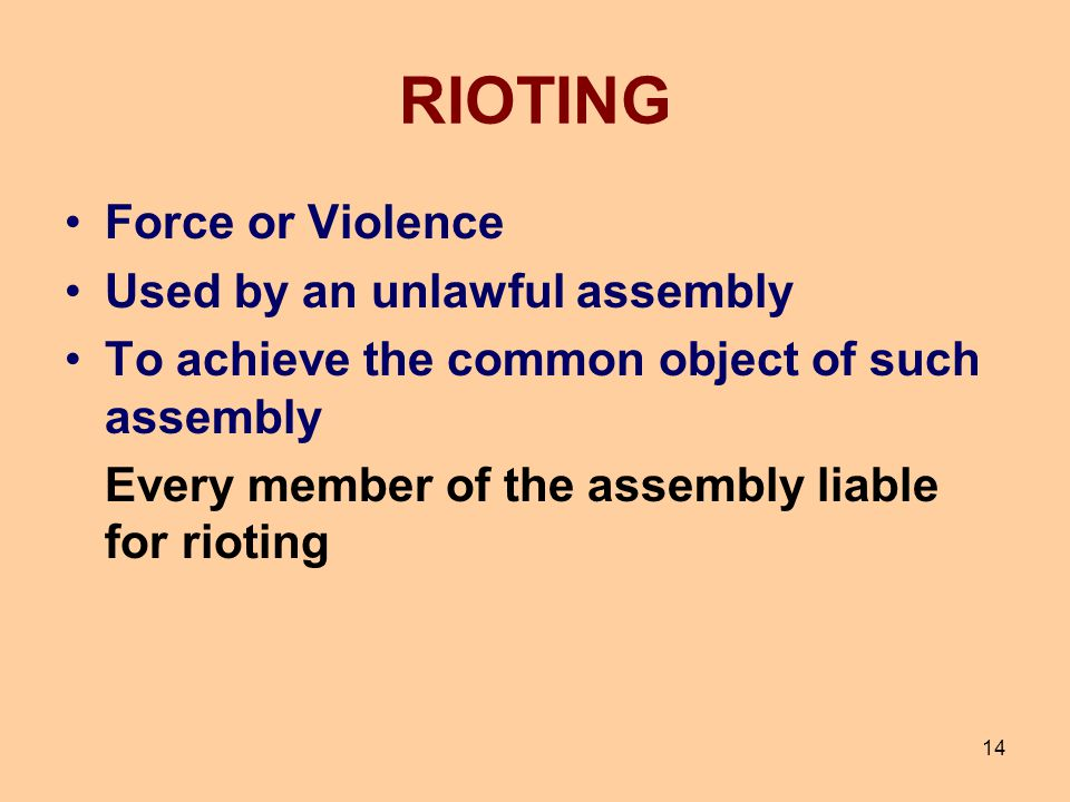 RIOTING Force or Violence Used by an unlawful assembly