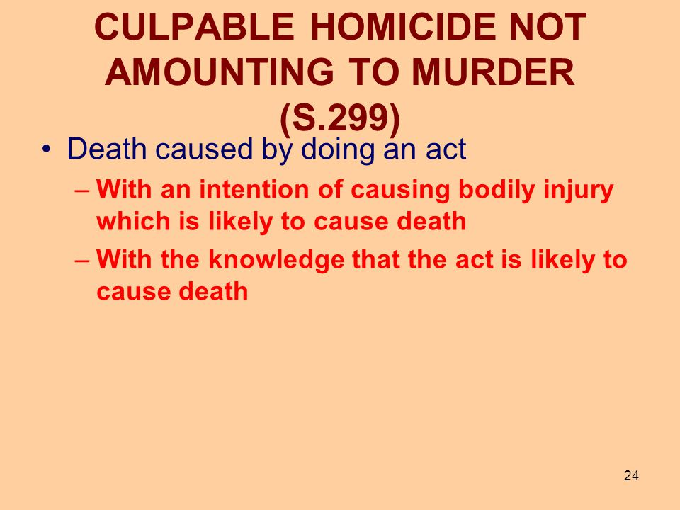 CULPABLE HOMICIDE NOT AMOUNTING TO MURDER (S.299)