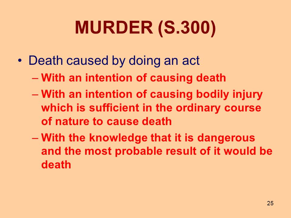 MURDER (S.300) Death caused by doing an act