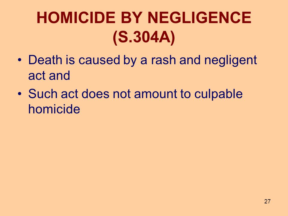 HOMICIDE BY NEGLIGENCE (S.304A)