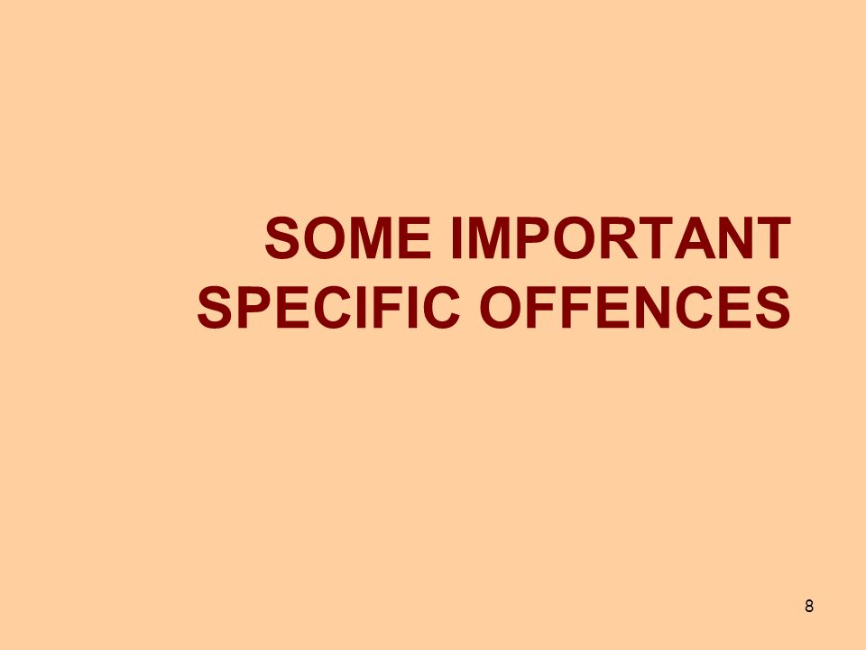 SOME IMPORTANT SPECIFIC OFFENCES