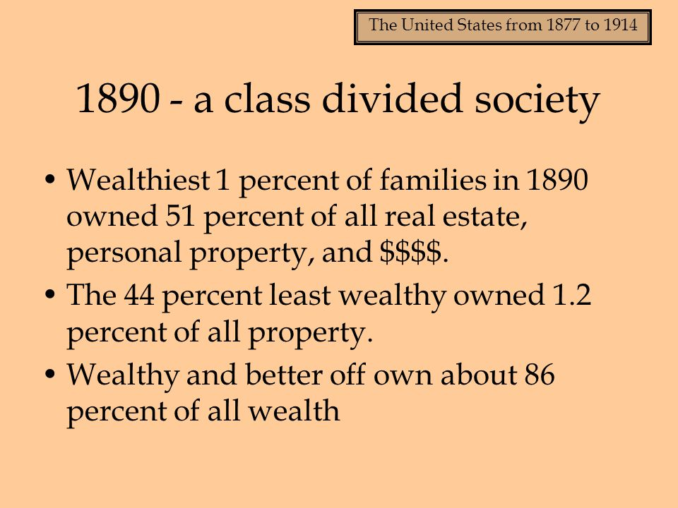 1890 - a class divided society