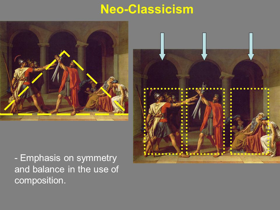 Neo-Classicism - Emphasis on symmetry and balance in the use of composition.