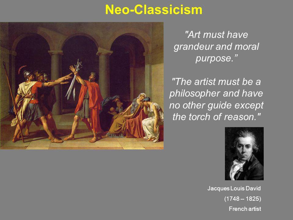 Art must have grandeur and moral purpose.