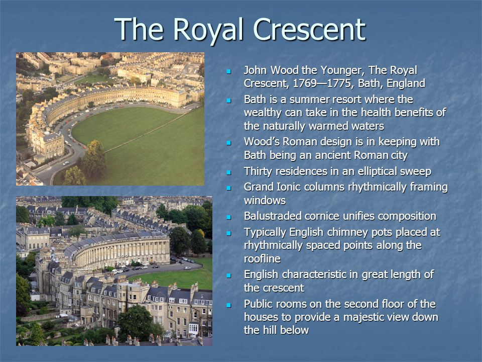 The Royal Crescent John Wood the Younger, The Royal Crescent, 1769—1775, Bath, England.