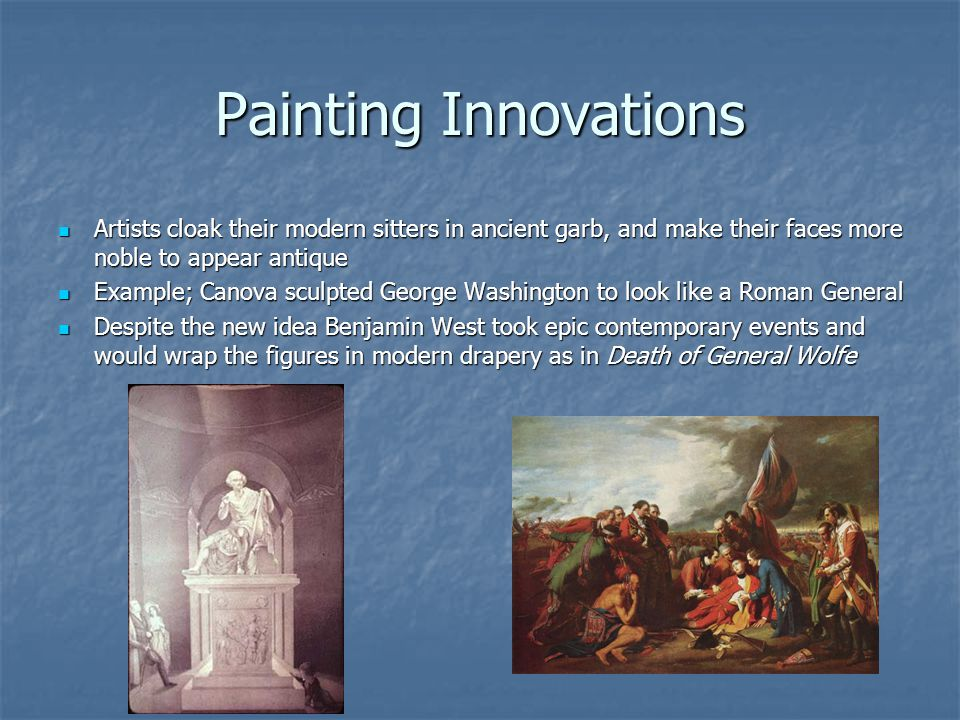 Painting Innovations Artists cloak their modern sitters in ancient garb, and make their faces more noble to appear antique.
