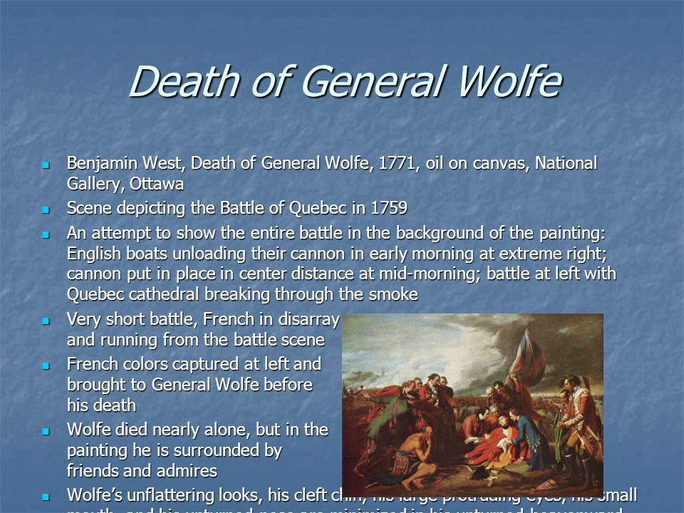 Death of General Wolfe Benjamin West, Death of General Wolfe, 1771, oil on canvas, National Gallery, Ottawa.