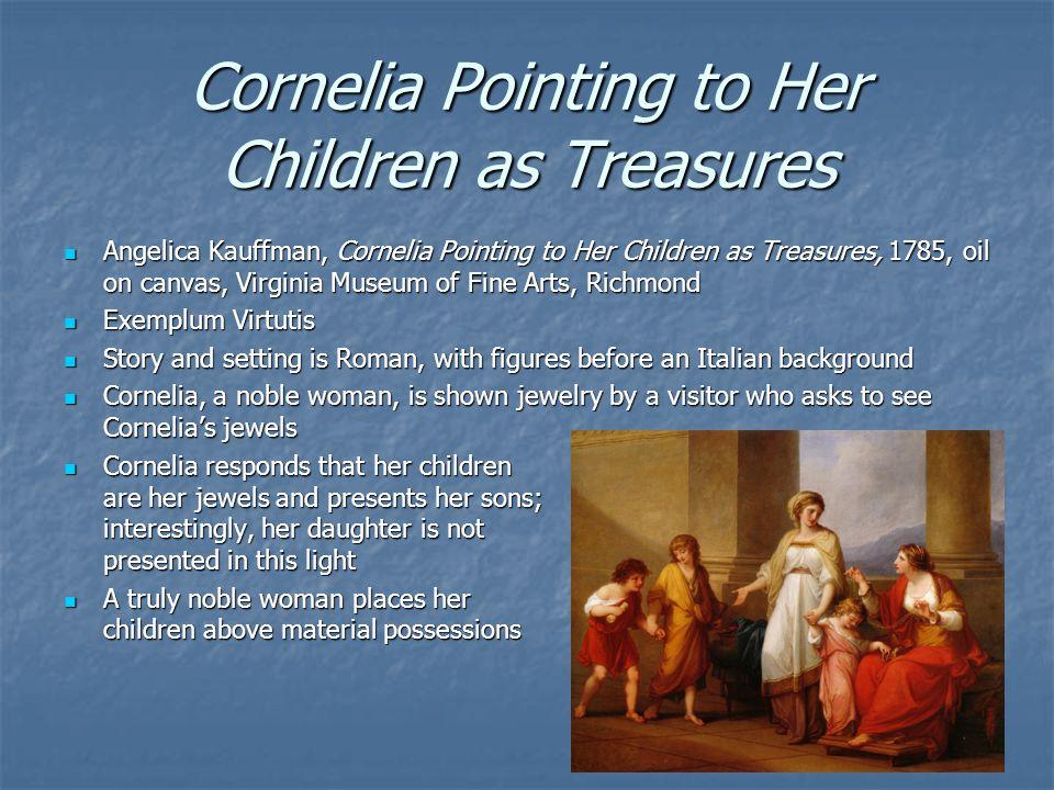Cornelia Pointing to Her Children as Treasures