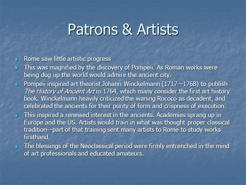 Patrons & Artists Rome saw little artistic progress