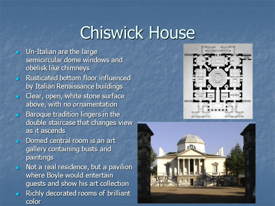 Chiswick House Un-Italian are the large semicircular dome windows and obelisk like chimneys.