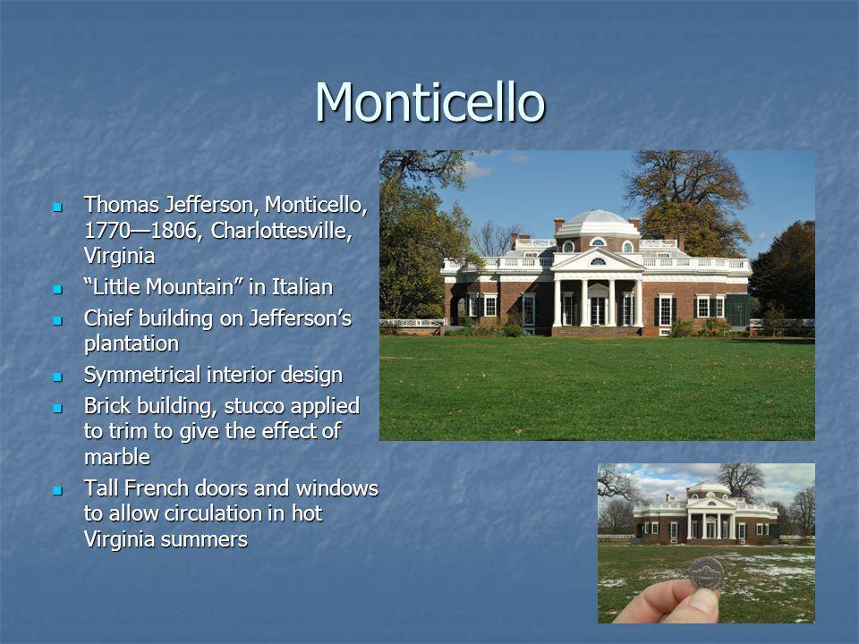Monticello Thomas Jefferson, Monticello, 1770—1806, Charlottesville, Virginia. Little Mountain in Italian.