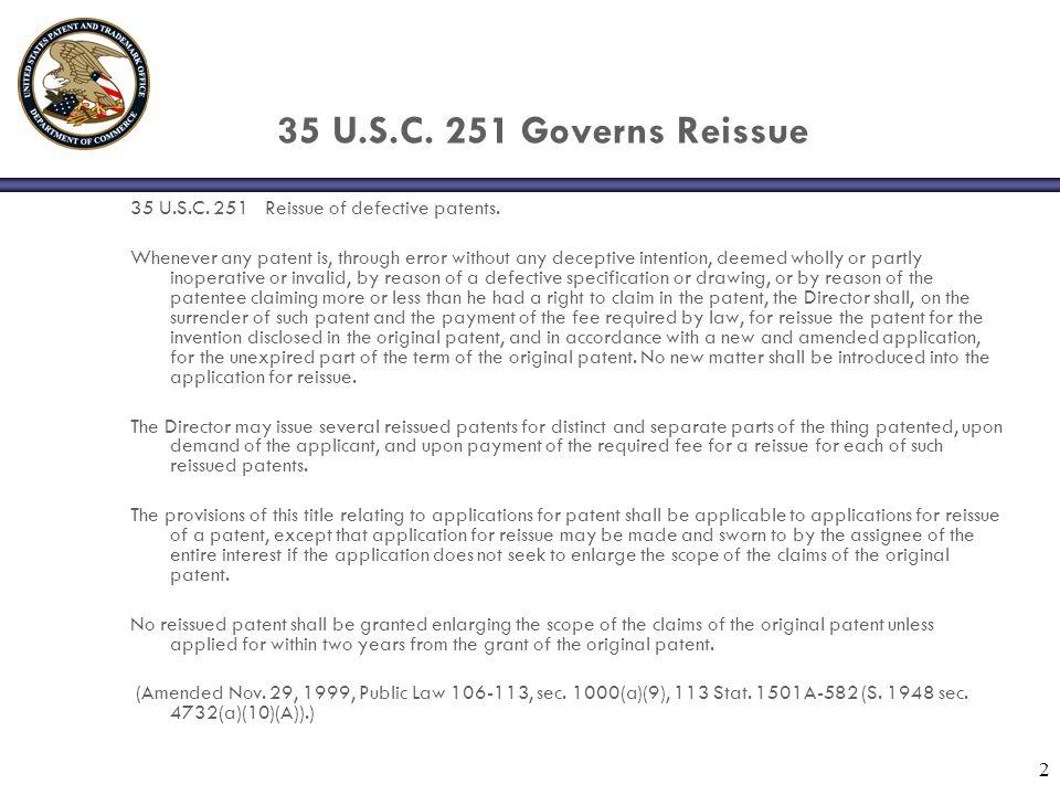 35 U.S.C. 251 Governs Reissue 35 U.S.C. 251 Reissue of defective patents.